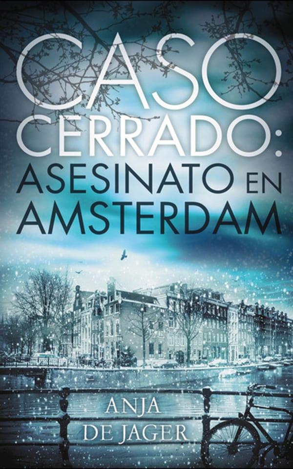 Caso cerrado. Asesinato en Amsterdam. Anja de Jager